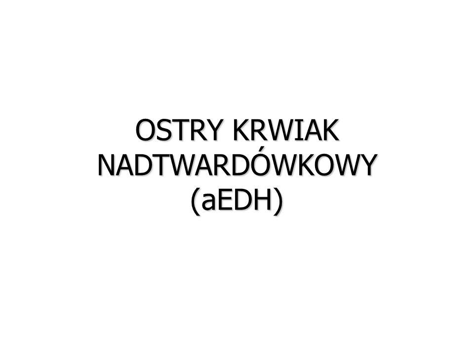 OSTRY KRWIAK NADTWARDÓWKOWY (aEDH)