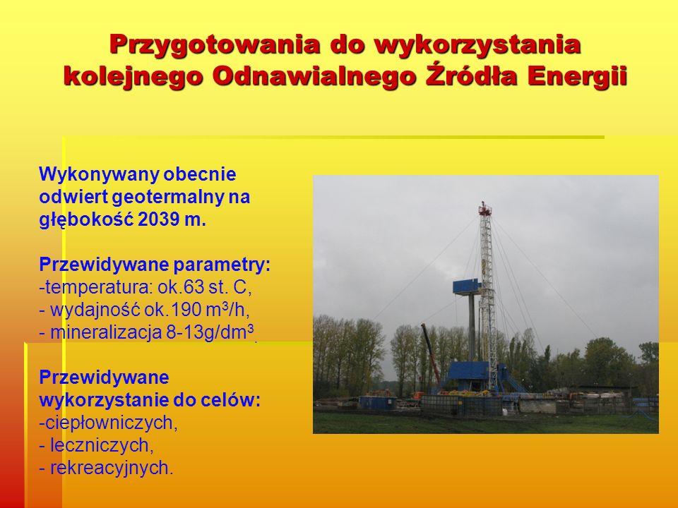 Przygotowania do wykorzystania kolejnego Odnawialnego Źródła Energii Wykonywany obecnie odwiert geotermalny na głębokość 2039 m. Przewidywane parametr