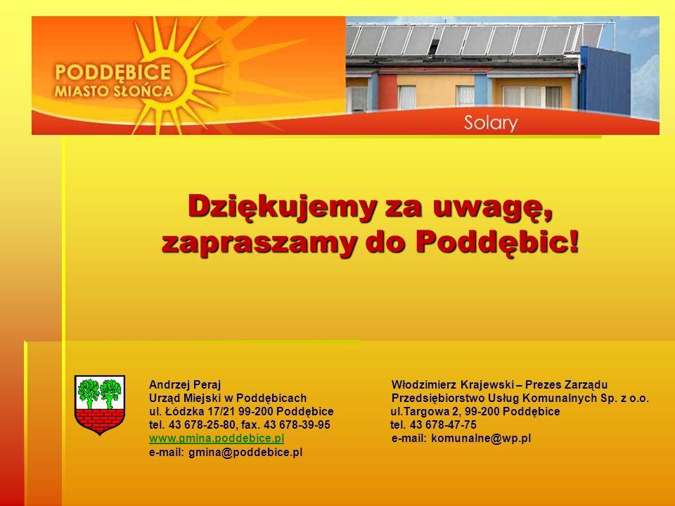 Dziękujemy za uwagę, zapraszamy do Poddębic! Dziękujemy za uwagę, zapraszamy do Poddębic! Andrzej Peraj Włodzimierz Krajewski – Prezes Zarządu Urząd M