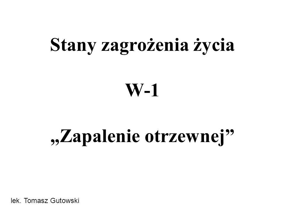 Stany zagrożenia życia W-1 Zapalenie otrzewnej lek. Tomasz Gutowski