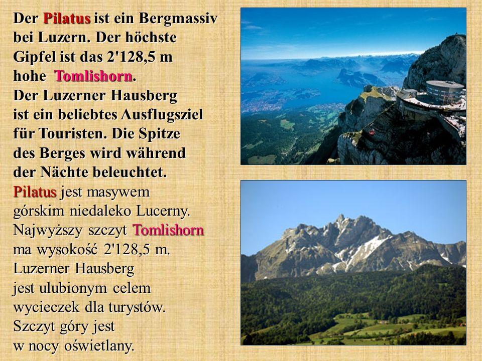 Der Pilatus ist ein Bergmassiv bei Luzern. Der höchste Gipfel ist das 2'128,5 m hohe Tomlishorn. Der Luzerner Hausberg ist ein beliebtes Ausflugsziel