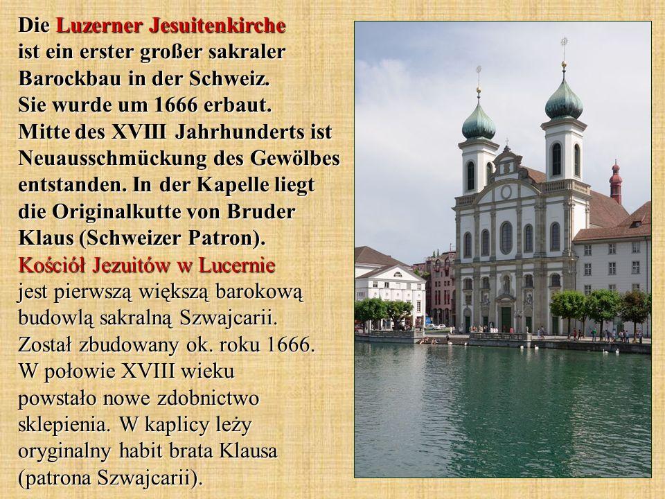 Die Luzerner Jesuitenkirche ist ein erster großer sakraler Barockbau in der Schweiz. Sie wurde um 1666 erbaut. Mitte des XVIII Jahrhunderts ist Neuaus