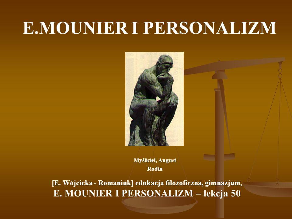 E.MOUNIER I PERSONALIZM Myśliciel, August Rodin [E. Wójcicka - Romaniuk] edukacja filozoficzna, gimnazjum, E. MOUNIER I PERSONALIZM – lekcja 50