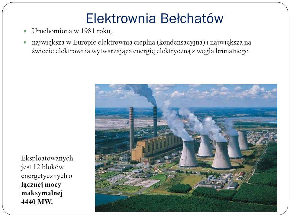 Elektrownia Bełchatów Uruchomiona w 1981 roku, największa w Europie elektrownia cieplna (kondensacyjna) i największa na świecie elektrownia wytwarzają