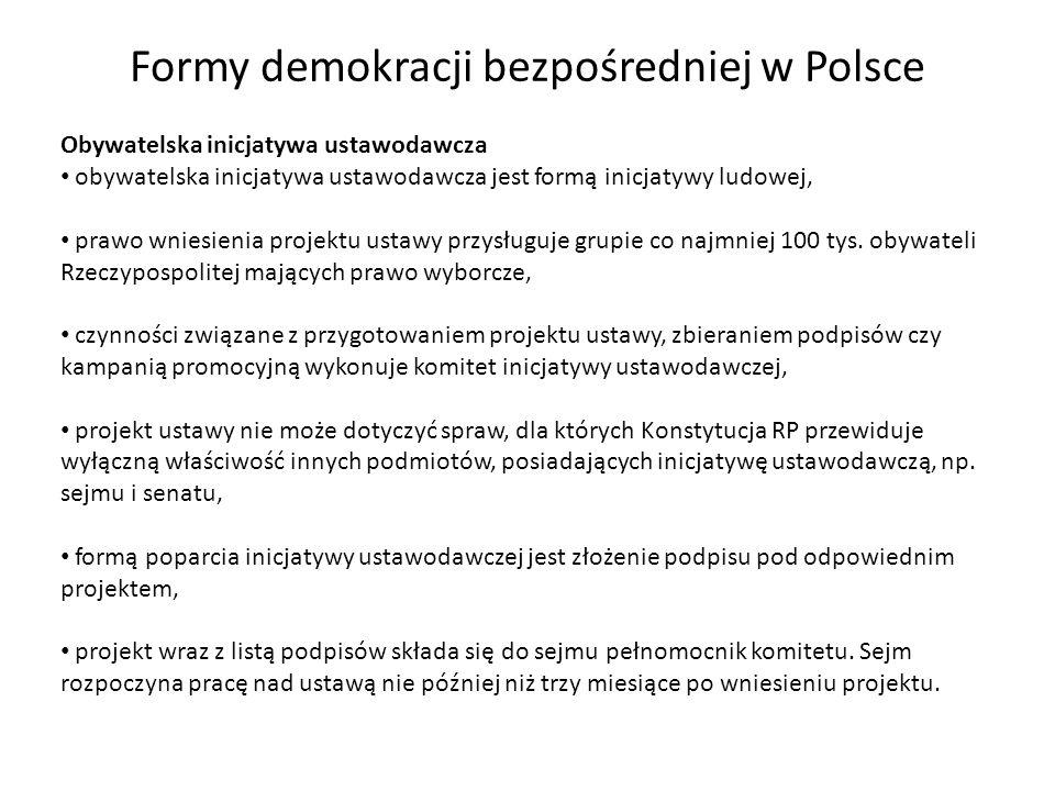 Formy demokracji bezpośredniej w Polsce Obywatelska inicjatywa ustawodawcza obywatelska inicjatywa ustawodawcza jest formą inicjatywy ludowej, prawo w
