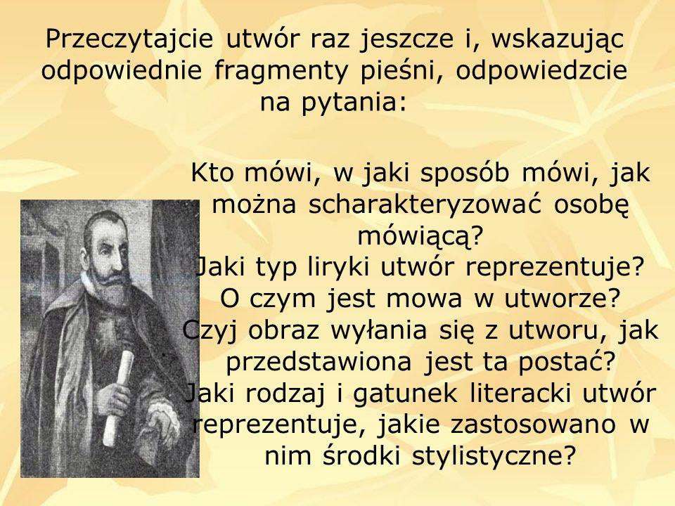 Można także uznać hymn Kochanowskiego za swoistą modlitwę.
