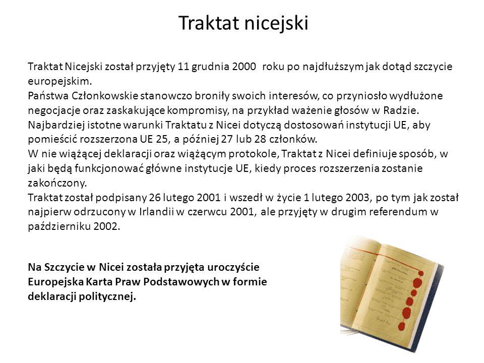 Traktat Nicejski został przyjęty 11 grudnia 2000 roku po najdłuższym jak dotąd szczycie europejskim. Państwa Członkowskie stanowczo broniły swoich int