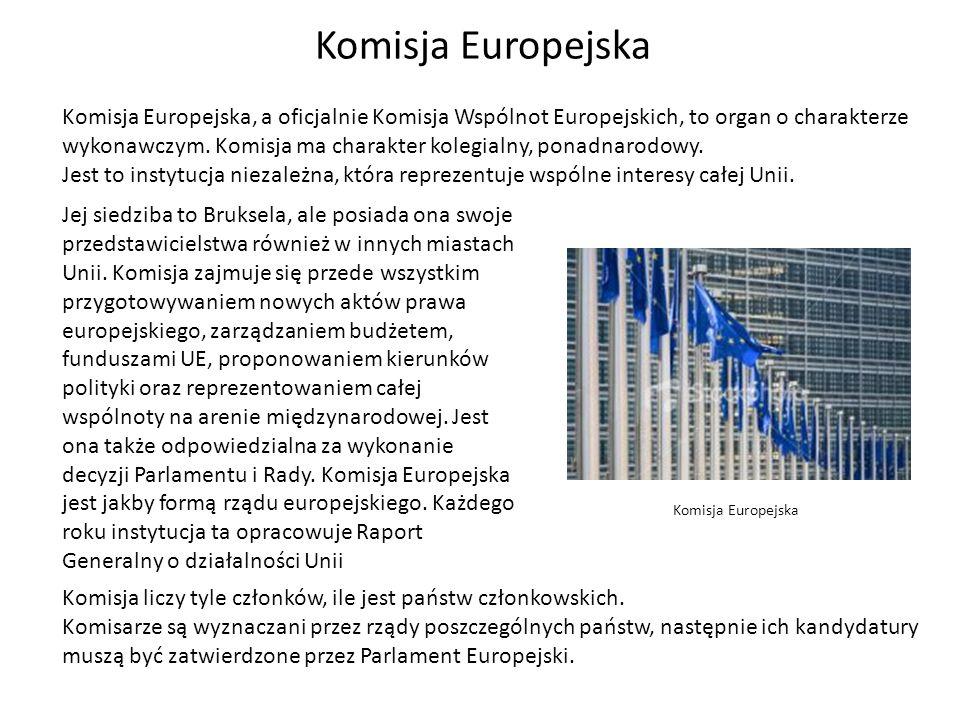 Komisja Europejska Jej siedziba to Bruksela, ale posiada ona swoje przedstawicielstwa również w innych miastach Unii. Komisja zajmuje się przede wszys