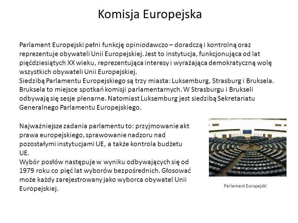 Parlament Europejski Najważniejsze zadania parlamentu to: przyjmowanie akt prawa europejskiego, sprawowanie nadzoru nad pozostałymi instytucjami UE, a