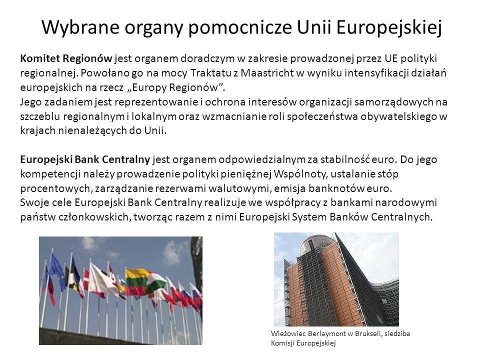 Wybrane organy pomocnicze Unii Europejskiej Komitet Regionów jest organem doradczym w zakresie prowadzonej przez UE polityki regionalnej. Powołano go