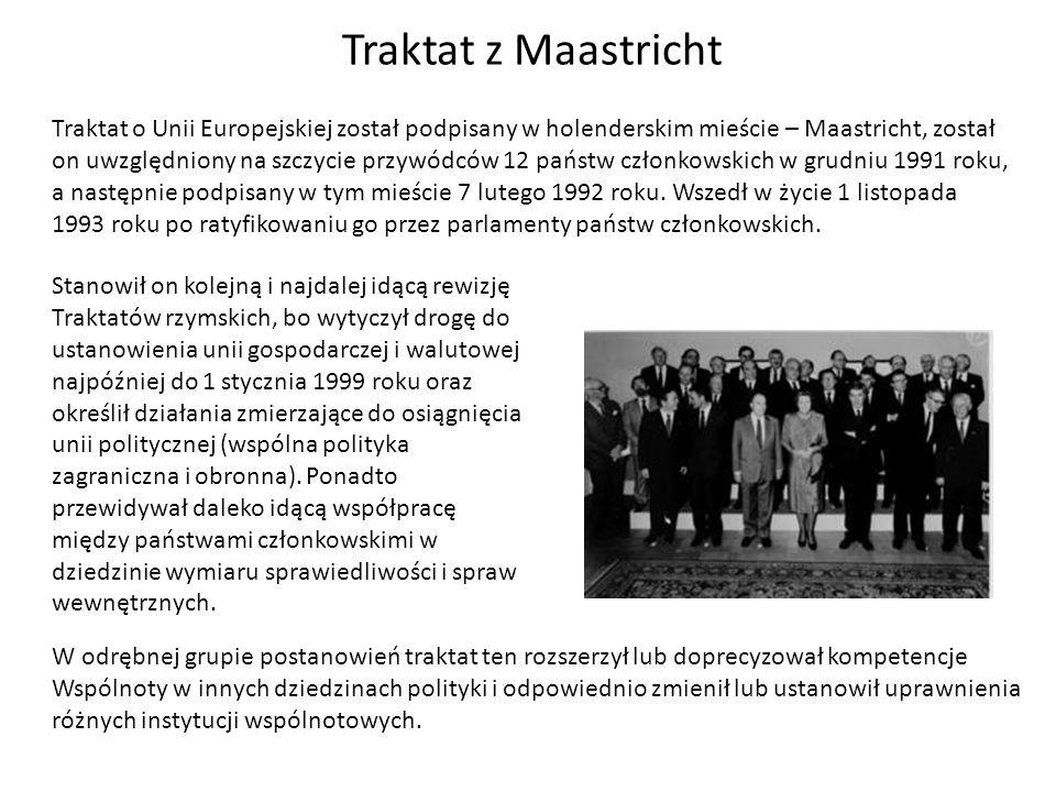 Traktat o Unii Europejskiej został podpisany w holenderskim mieście – Maastricht, został on uwzględniony na szczycie przywódców 12 państw członkowskic
