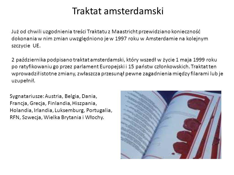 Traktat amsterdamski Już od chwili uzgodnienia treści Traktatu z Maastricht przewidziano konieczność dokonania w nim zmian uwzględniono je w 1997 roku