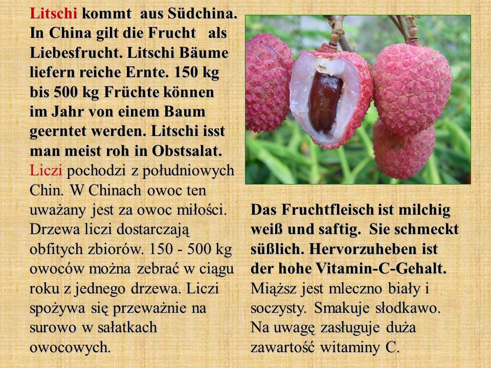 Litschi kommt aus Südchina. In China gilt die Frucht als Liebesfrucht. Litschi Bäume liefern reiche Ernte. 150 kg bis 500 kg Früchte können im Jahr vo