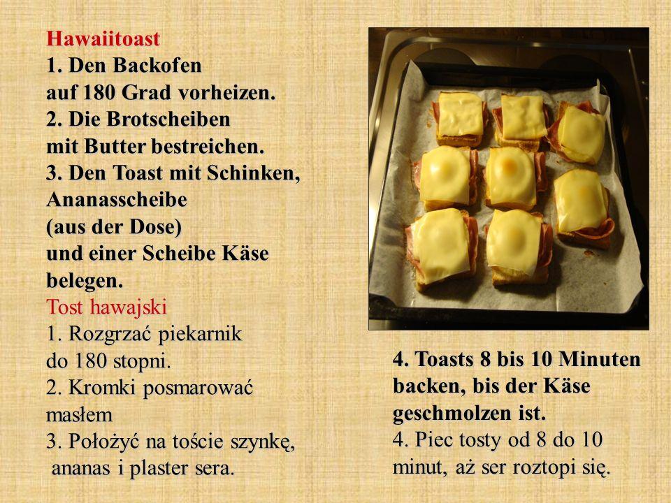 Hawaiitoast 1. Den Backofen auf 180 Grad vorheizen. 2. Die Brotscheiben mit Butter bestreichen. 3. Den Toast mit Schinken, Ananasscheibe (aus der Dose