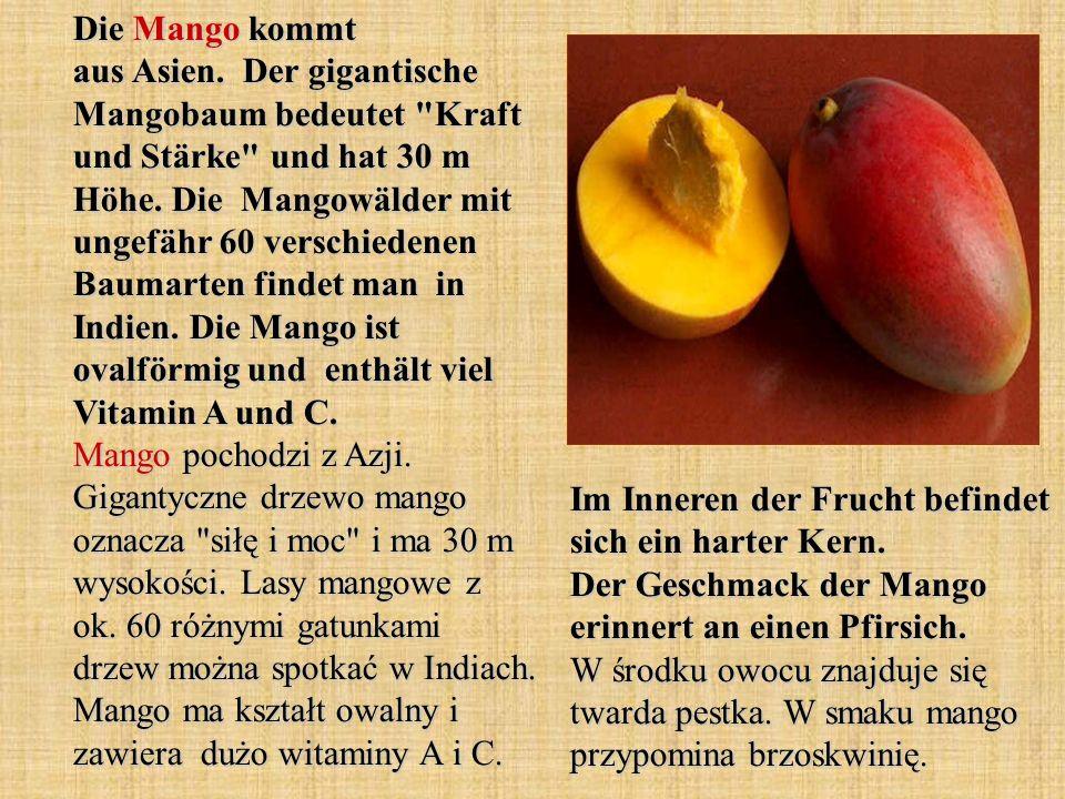 Die Mango kommt aus Asien. Der gigantische Mangobaum bedeutet