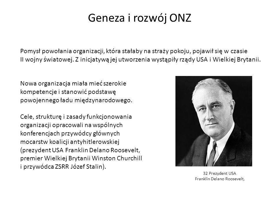 Geneza i rozwój ONZ Nowa organizacja miała mieć szerokie kompetencje i stanowić podstawę powojennego ładu międzynarodowego. Cele, strukturę i zasady f