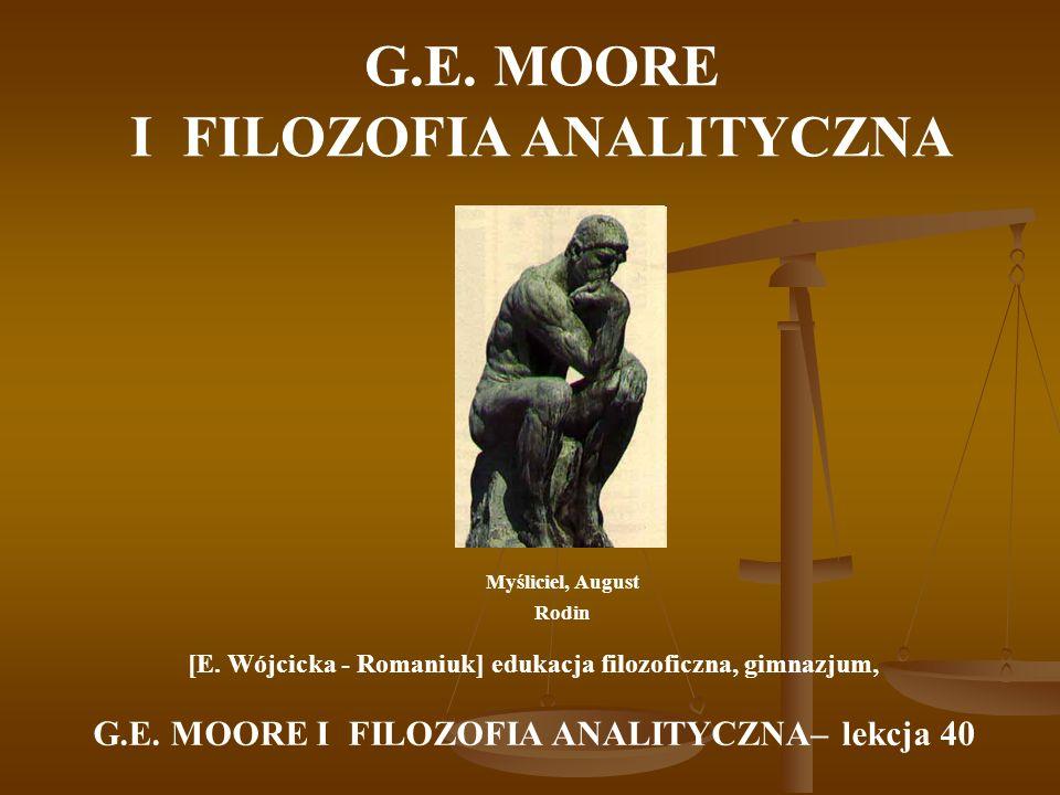 G.E. MOORE I FILOZOFIA ANALITYCZNA Myśliciel, August Rodin [E.