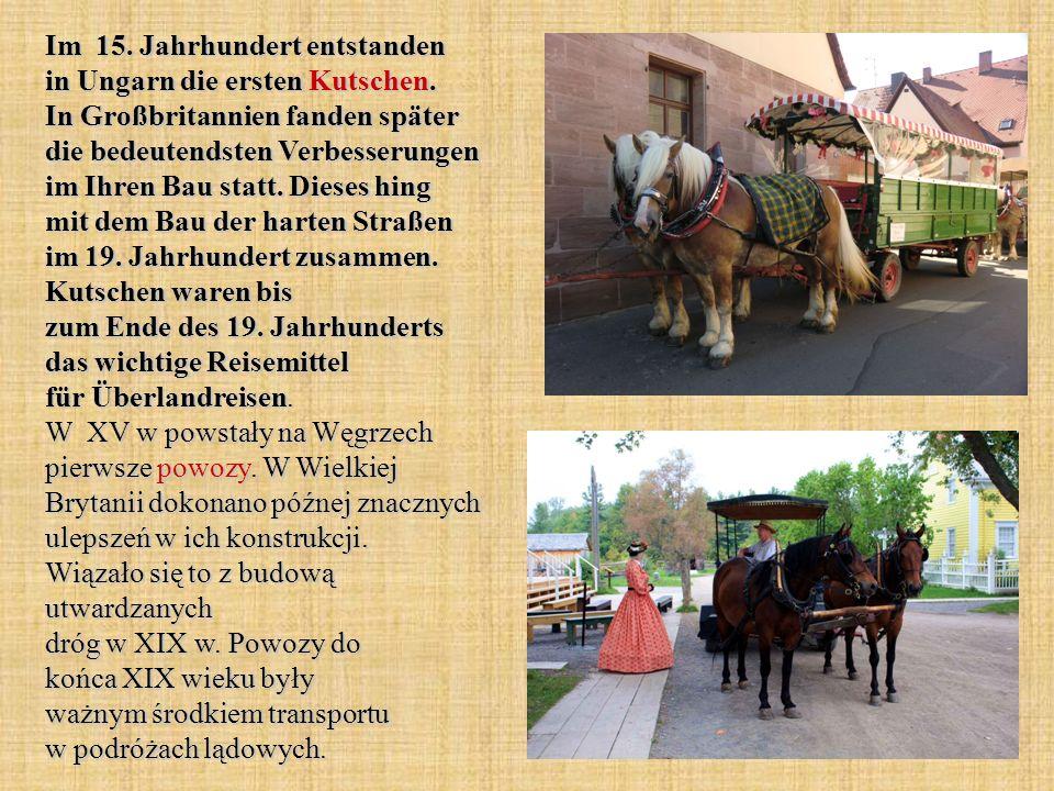 Im 15. Jahrhundert entstanden in Ungarn die ersten Kutschen.