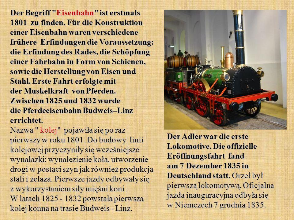 Der Begriff Eisenbahn ist erstmals 1801 zu finden.