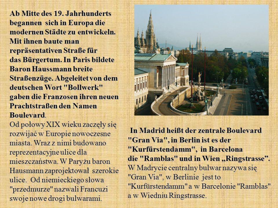 Ab Mitte des 19. Jahrhunderts begannen sich in Europa die modernen Städte zu entwickeln.