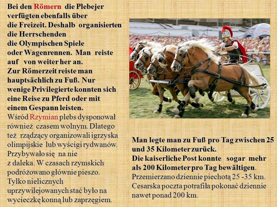 Bei den Römern die Plebejer verfügten ebenfalls über die Freizeit.