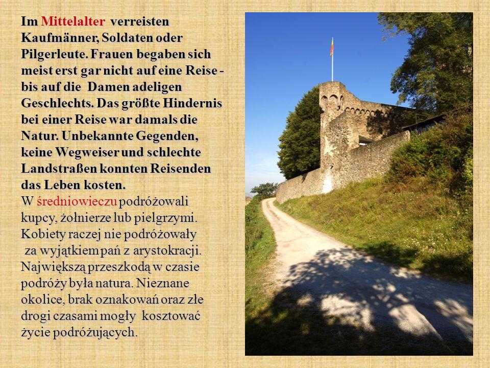 Im Mittelalter verreisten Kaufmänner, Soldaten oder Pilgerleute.