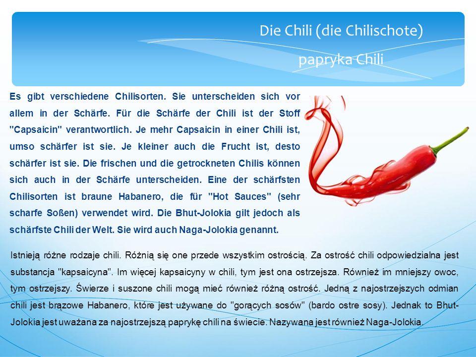 Die Chili (die Chilischote) papryka Chili Es gibt verschiedene Chilisorten.