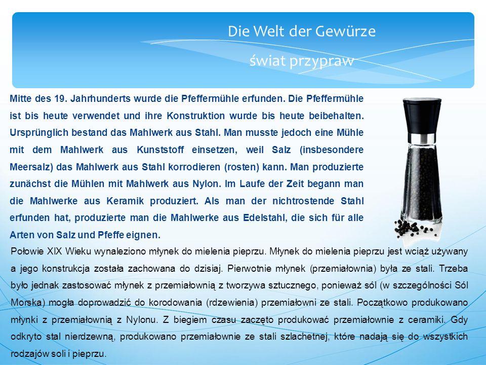 Die Welt der Gewürze świat przypraw Mitte des 19. Jahrhunderts wurde die Pfeffermühle erfunden.