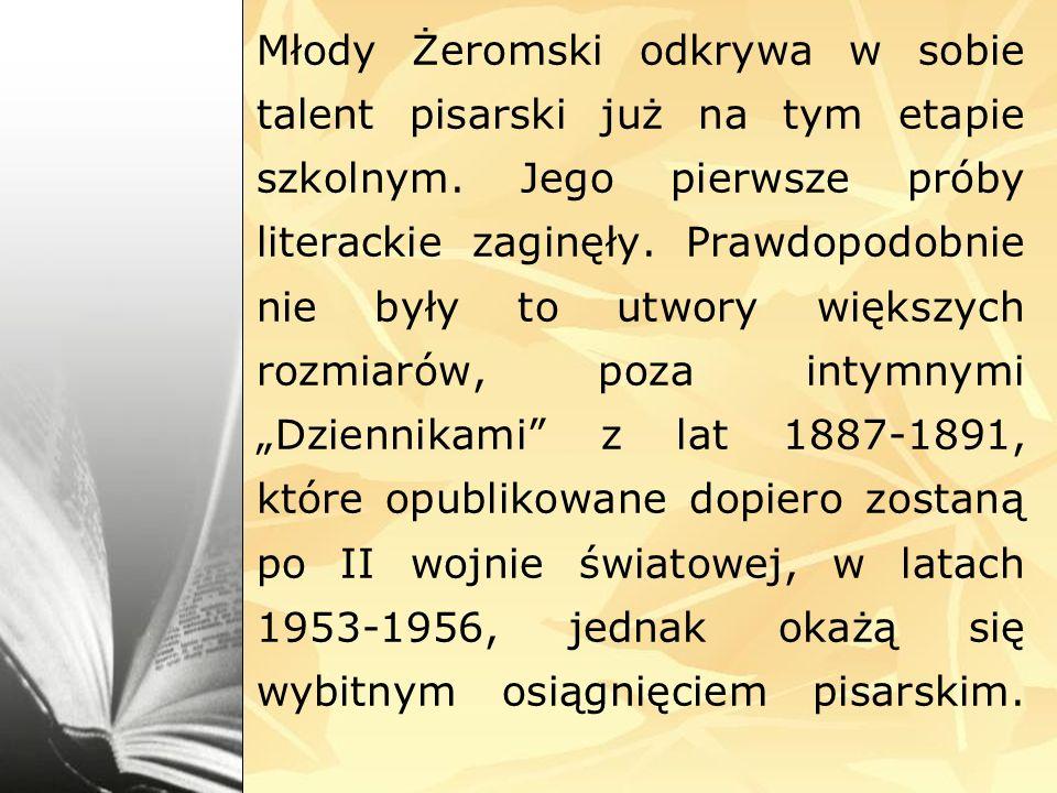 Młody Żeromski odkrywa w sobie talent pisarski już na tym etapie szkolnym. Jego pierwsze próby literackie zaginęły. Prawdopodobnie nie były to utwory