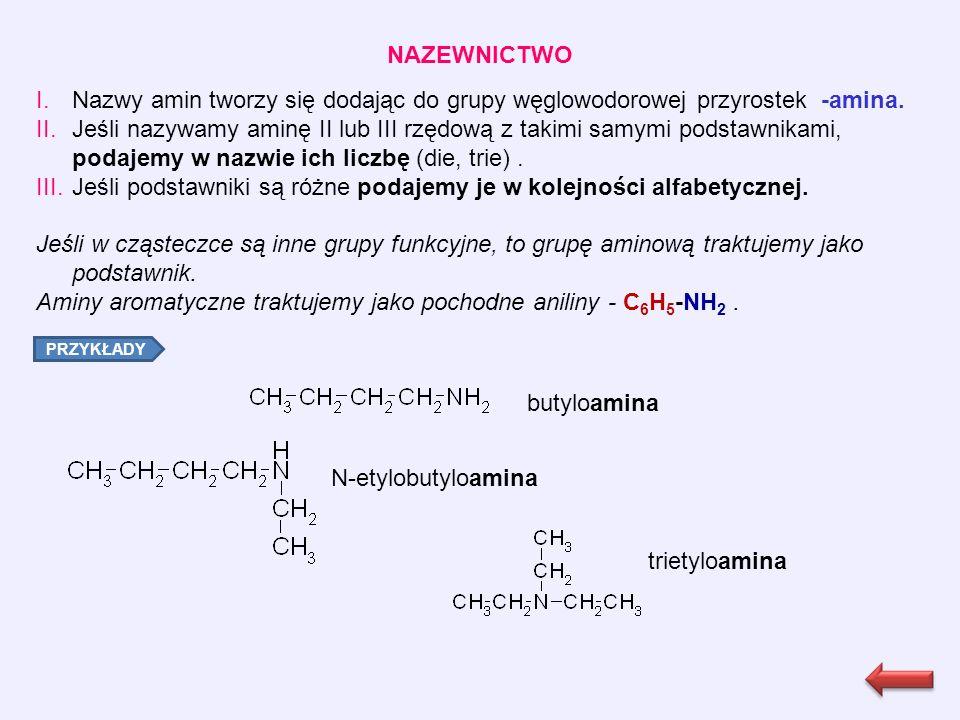 NAZEWNICTWO I.Nazwy amin tworzy się dodając do grupy węglowodorowej przyrostek -amina.