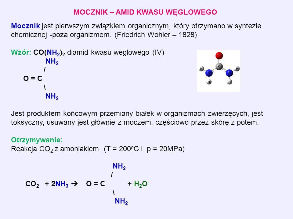 MOCZNIK – AMID KWASU WĘGLOWEGO Mocznik jest pierwszym związkiem organicznym, który otrzymano w syntezie chemicznej -poza organizmem.