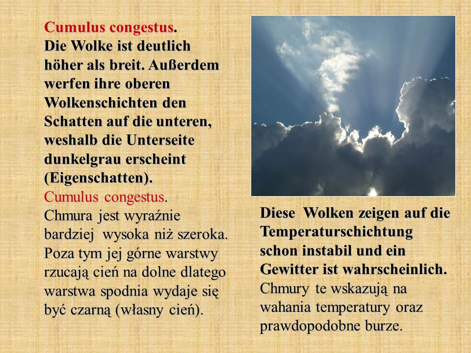 Cumulus congestus. Die Wolke ist deutlich höher als breit. Außerdem werfen ihre oberen Wolkenschichten den Schatten auf die unteren, weshalb die Unter