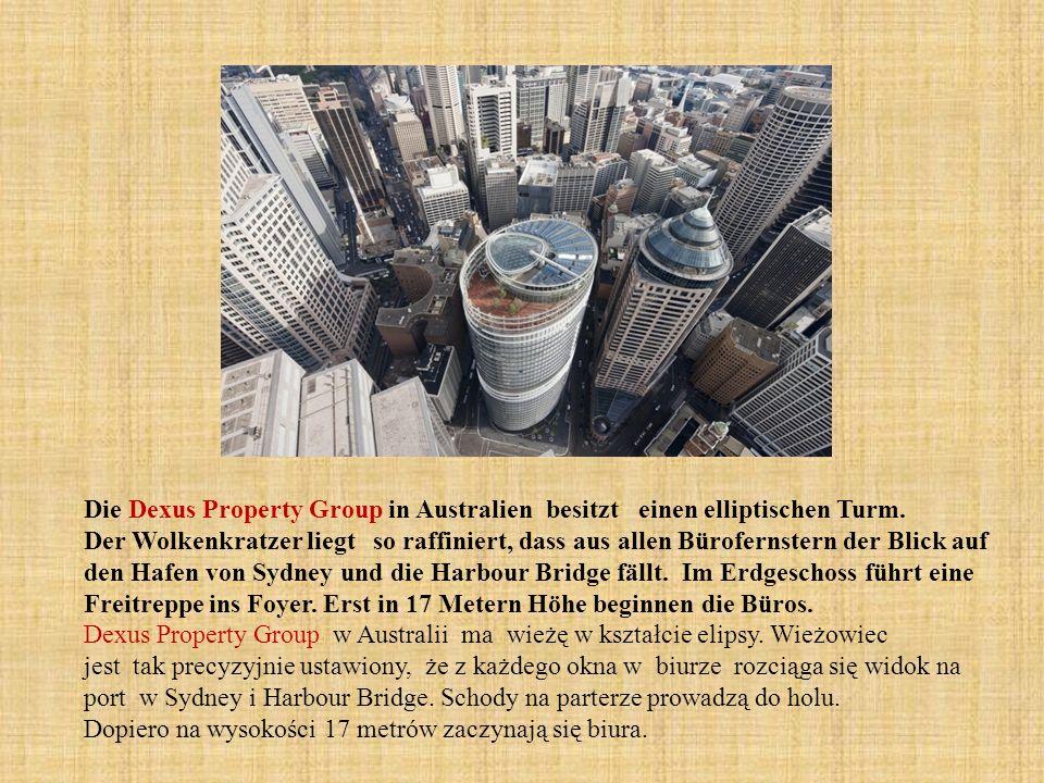 Die Dexus Property Group in Australien besitzt einen elliptischen Turm. Der Wolkenkratzer liegt so raffiniert, dass aus allen Bürofernstern der Blick