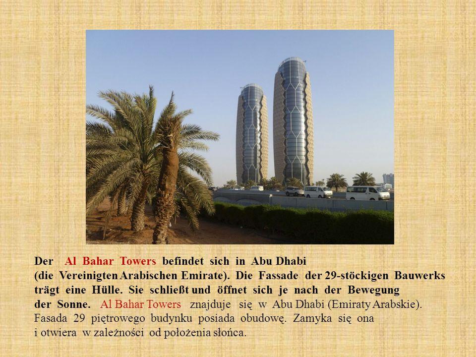 Der Al Bahar Towers befindet sich in Abu Dhabi (die Vereinigten Arabischen Emirate). Die Fassade der 29-stöckigen Bauwerks trägt eine Hülle. Sie schli