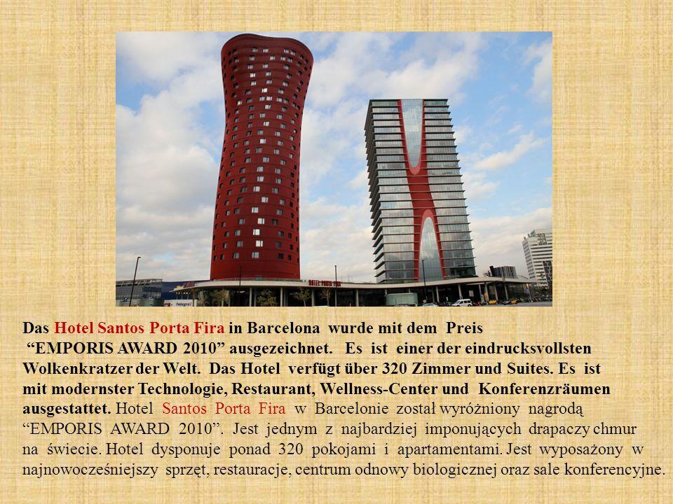 Das Hotel Santos Porta Fira in Barcelona wurde mit dem Preis EMPORIS AWARD 2010 ausgezeichnet. Es ist einer der eindrucksvollsten Wolkenkratzer der We
