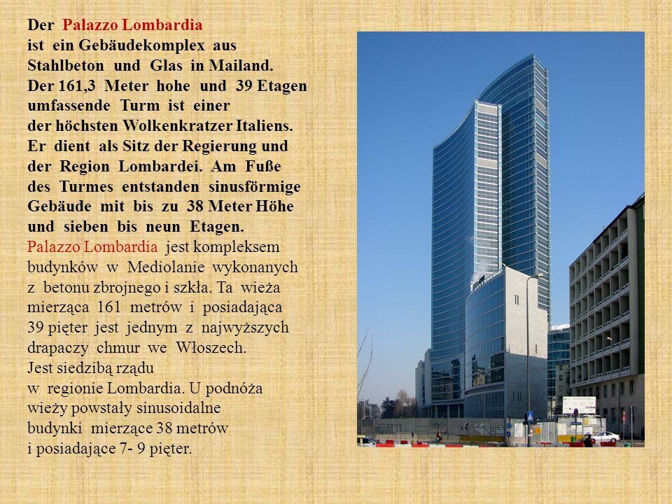 Der Palazzo Lombardia ist ein Gebäudekomplex aus Stahlbeton und Glas in Mailand. Der 161,3 Meter hohe und 39 Etagen umfassende Turm ist einer der höch