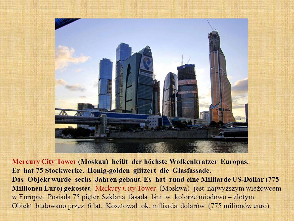Mercury City Tower (Moskau) heißt der höchste Wolkenkratzer Europas. Er hat 75 Stockwerke. Honig-golden glitzert die Glasfassade. Das Objekt wurde sec
