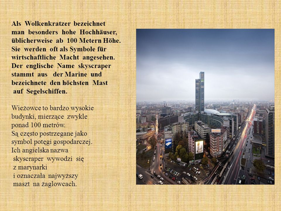 Als Wolkenkratzer bezeichnet man besonders hohe Hochhäuser, üblicherweise ab 100 Metern Höhe. Sie werden oft als Symbole für wirtschaftliche Macht ang