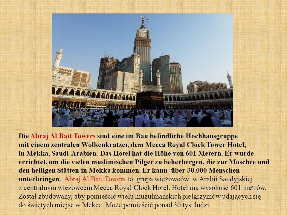 Die Abraj Al Bait Towers sind eine im Bau befindliche Hochhausgruppe mit einem zentralen Wolkenkratzer, dem Mecca Royal Clock Tower Hotel, in Mekka, S
