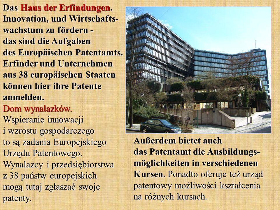 Das Haus der Erfindungen. Innovation, und Wirtschafts- wachstum zu fördern - das sind die Aufgaben des Europäischen Patentamts. Erfinder und Unternehm