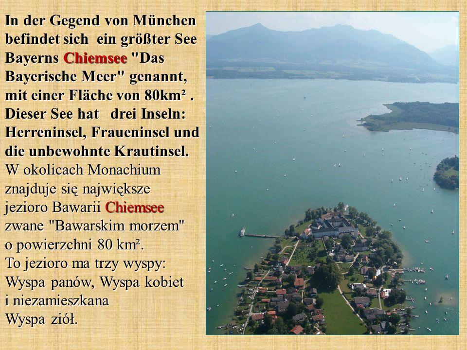 In der Gegend von München befindet sich ein größter See Bayerns Chiemsee