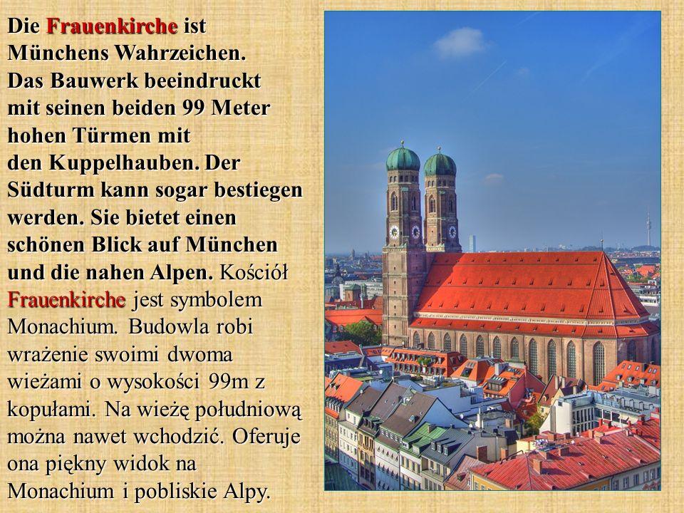 Die Frauenkirche ist Münchens Wahrzeichen. Das Bauwerk beeindruckt mit seinen beiden 99 Meter hohen Türmen mit den Kuppelhauben. Der Südturm kann soga