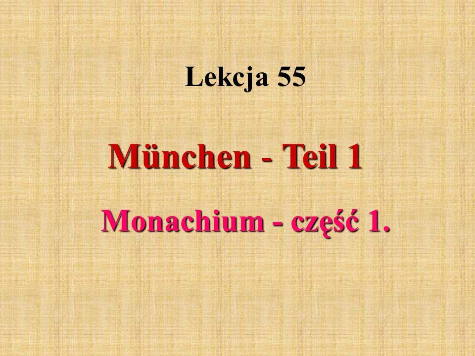 Lekcja 55 München - Teil 1 Monachium - część 1.
