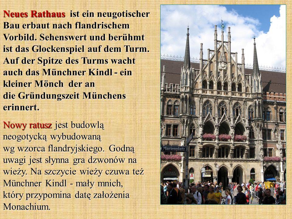 Neues Rathaus ist ein neugotischer Bau erbaut nach flandrischem Vorbild. Sehenswert und berühmt ist das Glockenspiel auf dem Turm. Auf der Spitze des