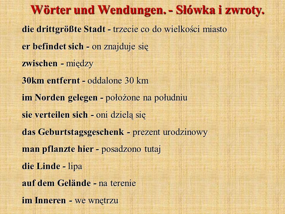 Wörter und Wendungen. - Słówka i zwroty. die drittgrößte Stadt - trzecie co do wielkości miasto er befindet sich - on znajduje się zwischen - między 3