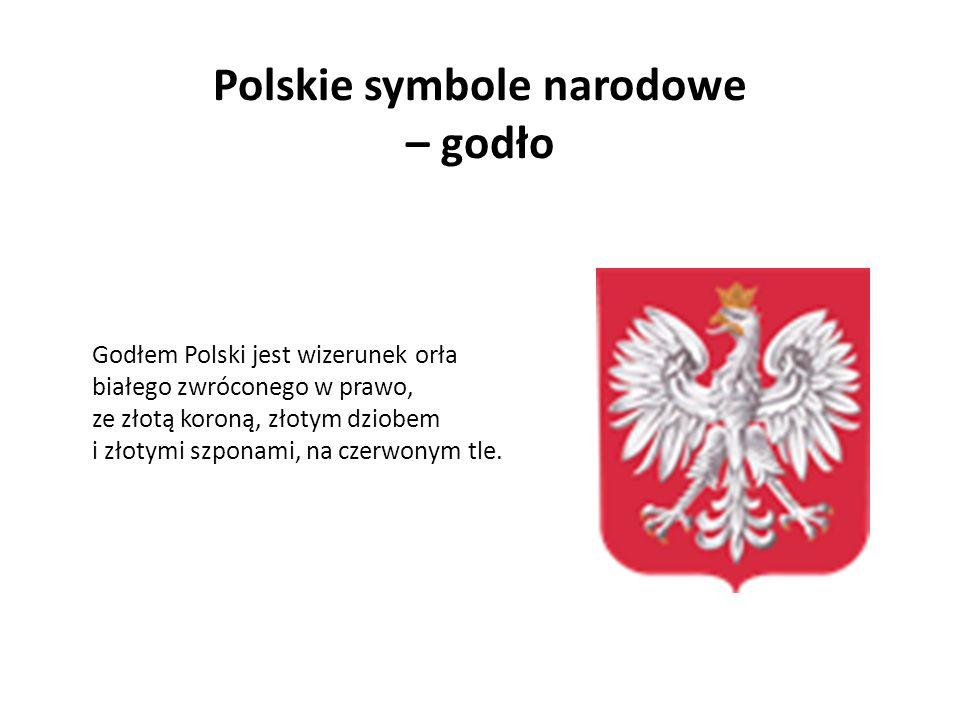 Polskie symbole narodowe – godło Godłem Polski jest wizerunek orła białego zwróconego w prawo, ze złotą koroną, złotym dziobem i złotymi szponami, na
