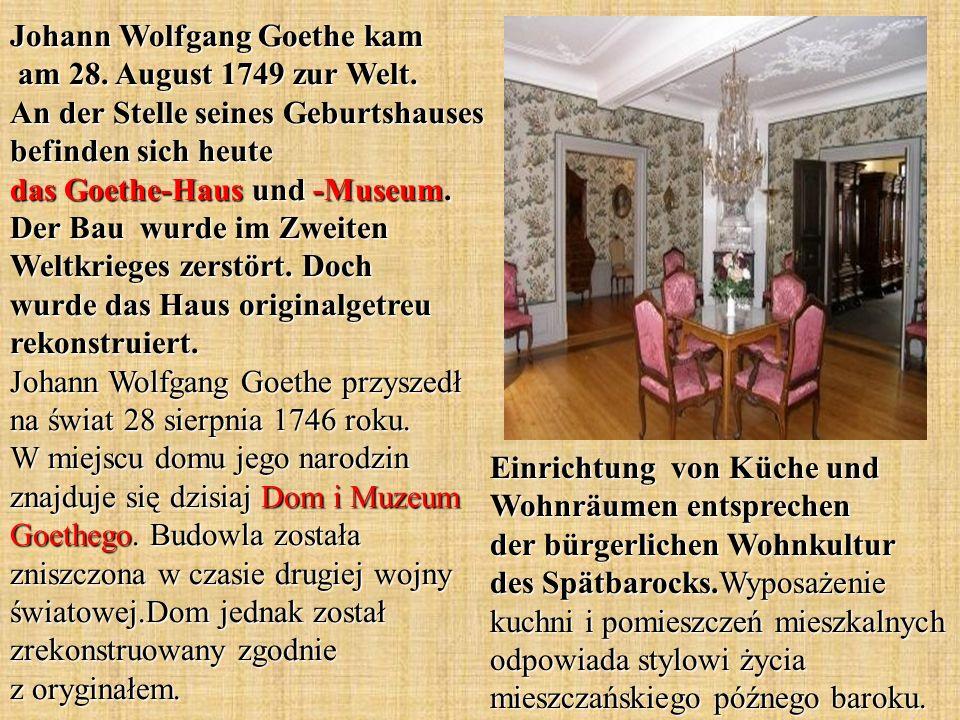 Johann Wolfgang Goethe kam am 28. August 1749 zur Welt.