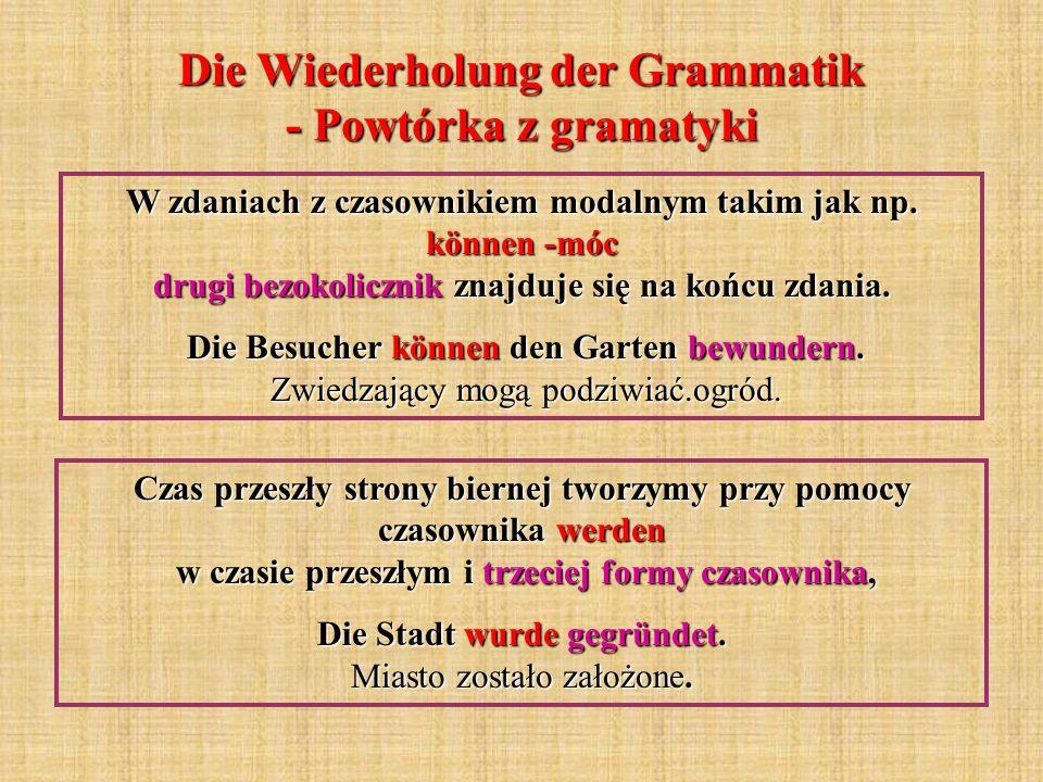 Die Wiederholung der Grammatik - Powtórka z gramatyki W zdaniach z czasownikiem modalnym takim jak np.