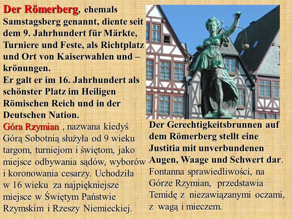 Der Gerechtigkeitsbrunnen auf dem Römerberg stellt eine Justitia mit unverbundenen Augen, Waage und Schwert dar.