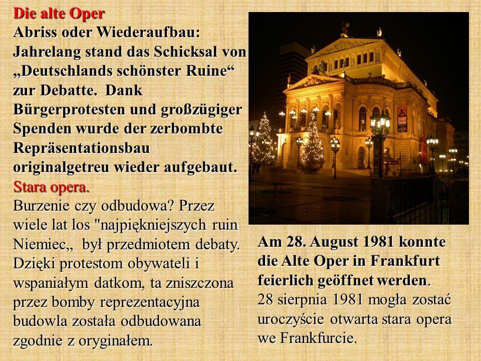 Am 28. August 1981 konnte die Alte Oper in Frankfurt feierlich geöffnet werden.